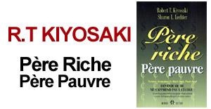 Père Riche Père Pauvre Robert T Kiyosaki