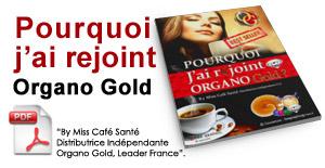 Pourquoi j'ai rejoint Organo Gold ?